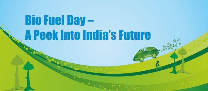 Bio Fuel Day – A Peek Into India's Future